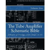 【预订】The Tube Amplifier Schematic Bible Volume 1: Library of