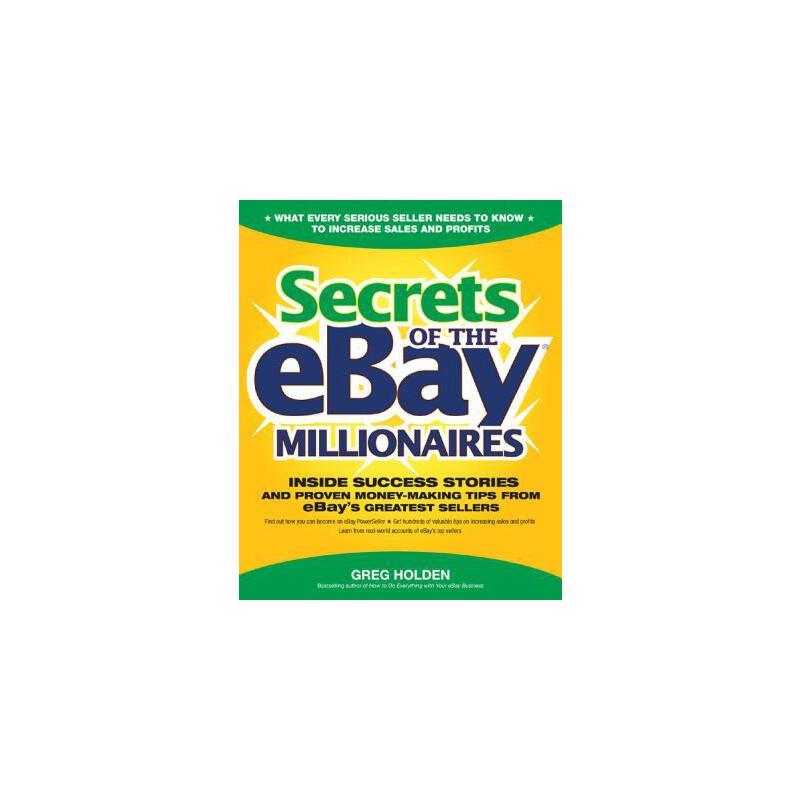【预订】Secrets of the eBay Millionaires: Inside Success Stories--And Proven Money-Making Tips--From eBay's Greatest Sellers 预订商品,需要1-3个月发货,非质量问题不接受退换货。
