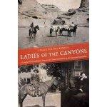 【预订】Ladies of the Canyons: A League of Extraordinary Women