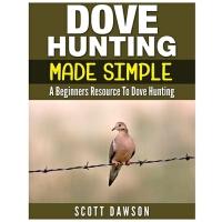 【预订】Dove Hunting Made Simple: A Beginners Resource to Dove