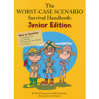 The Worst Case Scenario Survival Handbook:Junior Edition 最糟
