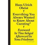 【预订】Hans Ulrich Obrist: Everything You Always Wanted to Kno