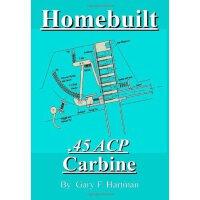 【预订】Homebuilt .45 Acp Carbine