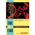 【预订】The Jazz Ear: Conversations Over Music