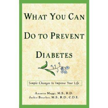 【预订】What You Can Do to Prevent Diabetes: Simple Changes to Improve Your Life9781620456989 美国库房发货,通常付款后3-5周到货!
