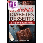 【中商海外直订】Delectable Diabetes Desserts: 30 Recipes with 10 Ca