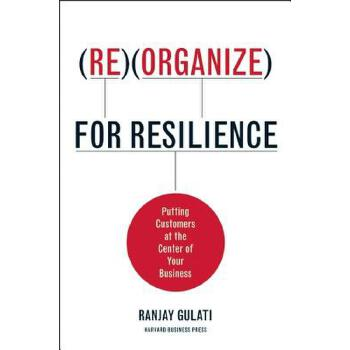 [现货]Reorganize for Resilience: Putting Customers at the Center of Your Business