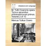 【预订】M. Tullii Ciceronis Opera. Tomus Secundus: Philosophico