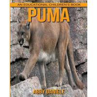 【预订】Puma! an Educational Children's Book about Puma with Fu