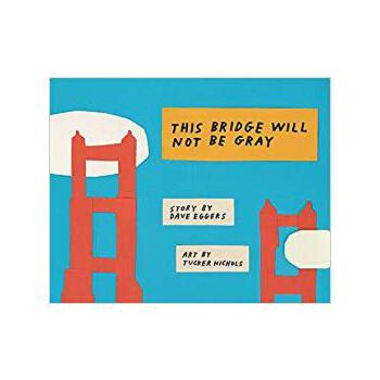【预订】This Bridge Will Not Be Gray: Revised Edition with Updated ... 9781452162805 美国库房发货,通常付款后3-5周到货!