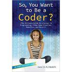 【预订】So, You Want to Be a Coder?: The Ultimate Guide to a Ca