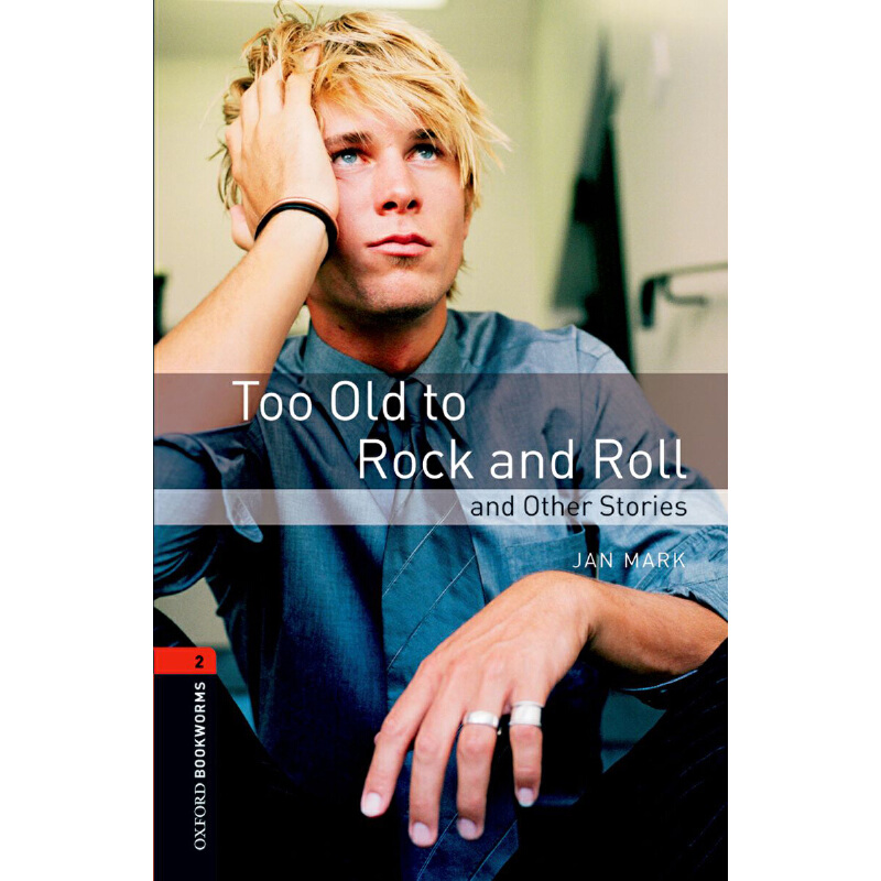 Oxford Bookworms Library: Level 2: Too Old to Rock and Roll and Other Stories 牛津书虫分级读物2级:不再摇滚(英文原版)