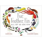 【预订】Fur, Feather, Fin--All of Us Are Kin 9781481447096