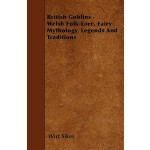 【预订】British Goblins - Welsh Folk-Lore, Fairy Mythology, Leg