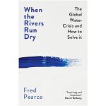 When the Rivers Run Dry 当河流干涸:全球水资源危机及如何解决