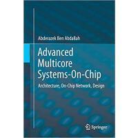 【预订】Advanced Multicore Systems-On-Chip: Architecture, On-Chi