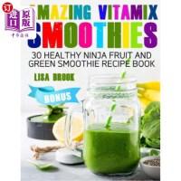 【中商海外直订】Amazing Vitamix Smoothies: 30 Healthy Ninja Fruit an