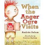 【预订】When the Anger Ogre Visits