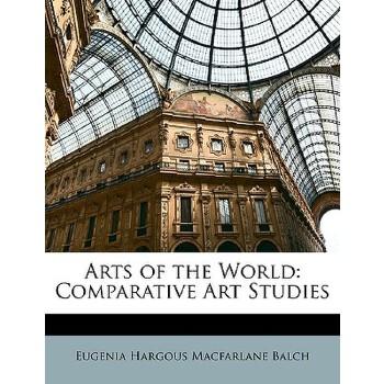 【预订】Arts of the World: Comparative Art Studies 预订商品,需要1-3个月发货,非质量问题不接受退换货。