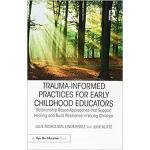 【预订】Trauma Informed Practices for Early Childhood Educators