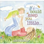 【预订】If I Could Keep You Little...