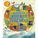 【预订】We've Got the Whole World in Our Hands 9781338177367