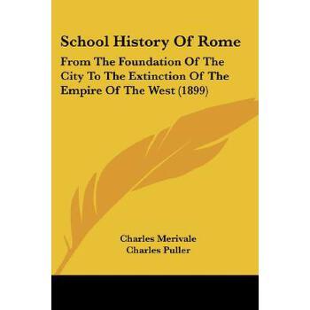 【预订】School History of Rome: From the Foundation of the City to the Extinction of the Empire of the West (1899) 预订商品,需要1-3个月发货,非质量问题不接受退换货。