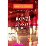 Royal Ghosts Pa Samrat Upadhyay Houghton Mifflin Harcourt