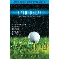 【预订】Rain Delay - Untold Stories from the Legends of Golf: I