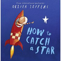 【现货】英文原版 摘星星的孩子系列:怎样摘星星 How to Catch a Star by Oliver Jeffe