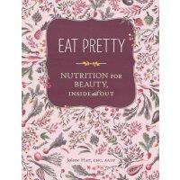 【预订】Eat Pretty: Nutrition for Beauty, Inside and Out