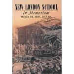【预订】New London School: In Memoriam, March 18, 1937, 3:17 P.