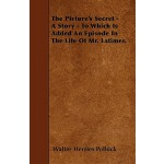 【预订】The Picture's Secret - A Story - To Which Is Added an E