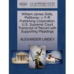 【预订】William James Sidis, Petitioner, V. F-R Publishing Corp