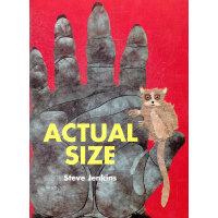 Actual Size 实际尺寸[凯迪克银奖得主Steve Jenkins,专为孩子创作的科学绘本] ISBN 978