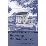 【预订】Recasting the Machine Age: Henry Ford's Village Industr