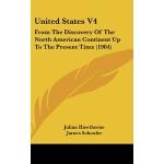 【预订】United States V4: From the Discovery of the North Ameri
