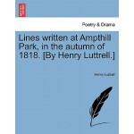 【预订】Lines Written at Ampthill Park, in the Autumn of 1818.