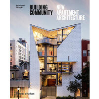 Building Community: New Apartment Architecture 建造社区:新式公寓建筑 建