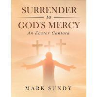 【预订】Surrender to God's Mercy: An Easter Cantata