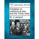 【预订】A Treatise on Collisions at Sea, and the Trinity Rules.