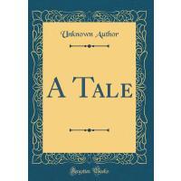 【预订】A Tale (Classic Reprint)