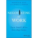 【预订】Negotiating at Work: Turn Small Wins Into Big Gains