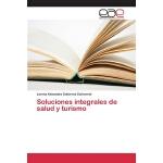 【预订】Soluciones Integrales de Salud y Turismo