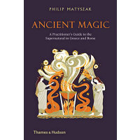 Ancient Magic: A Practitioner's Guide to the Supernatural i