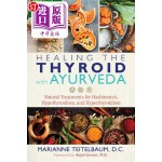 【中商海外直订】Healing the Thyroid with Ayurveda: Natural Treatmen