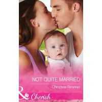 Not Quite Married (Mills & Boon Cherish) (The Bravos of Jus
