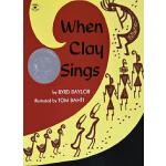 英文原版绘本 When Clay Sings 当粘土在唱歌 凯迪克大奖 成长亲子读物