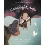 Goodnight Anne: Inspired by Anne of Green Gables 9781770499