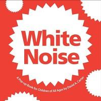 现货 英文原版 White Noise 大卫.A.卡特 创意立体书系列 (Pop-Up) David A. Carter Simon & Schuster 白噪声(立体书)